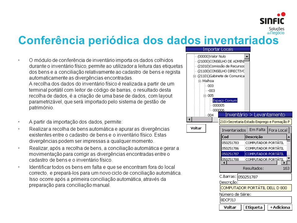 29 Conferência periódica dos dados inventariados O módulo de conferência de inventário importa os dados colhidos durante o inventário físico, permite