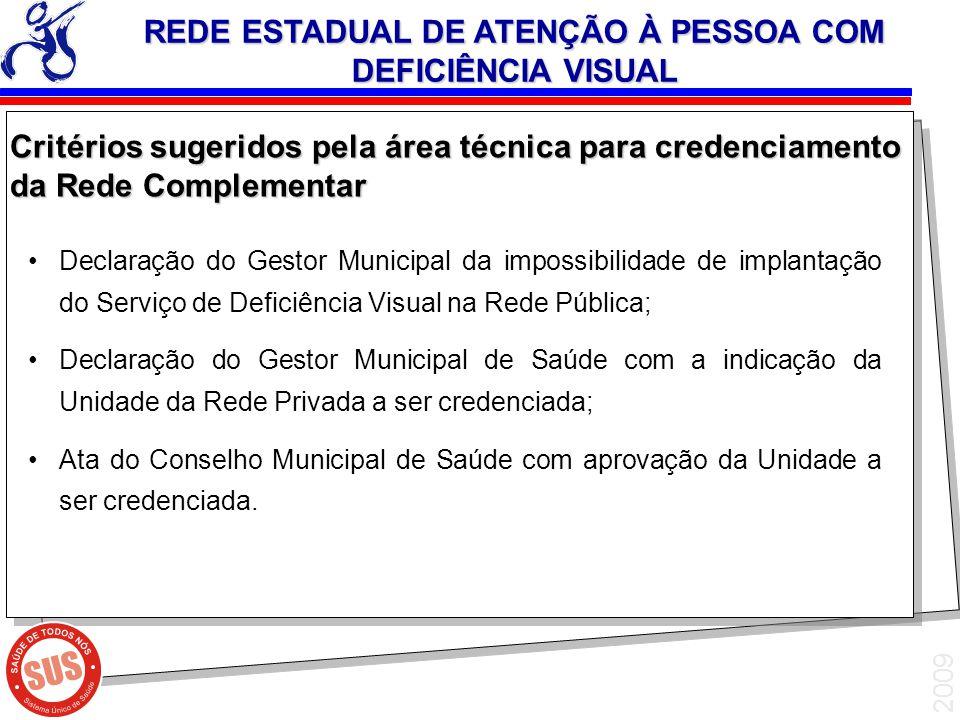 2009 Declaração do Gestor Municipal da impossibilidade de implantação do Serviço de Deficiência Visual na Rede Pública; Declaração do Gestor Municipal