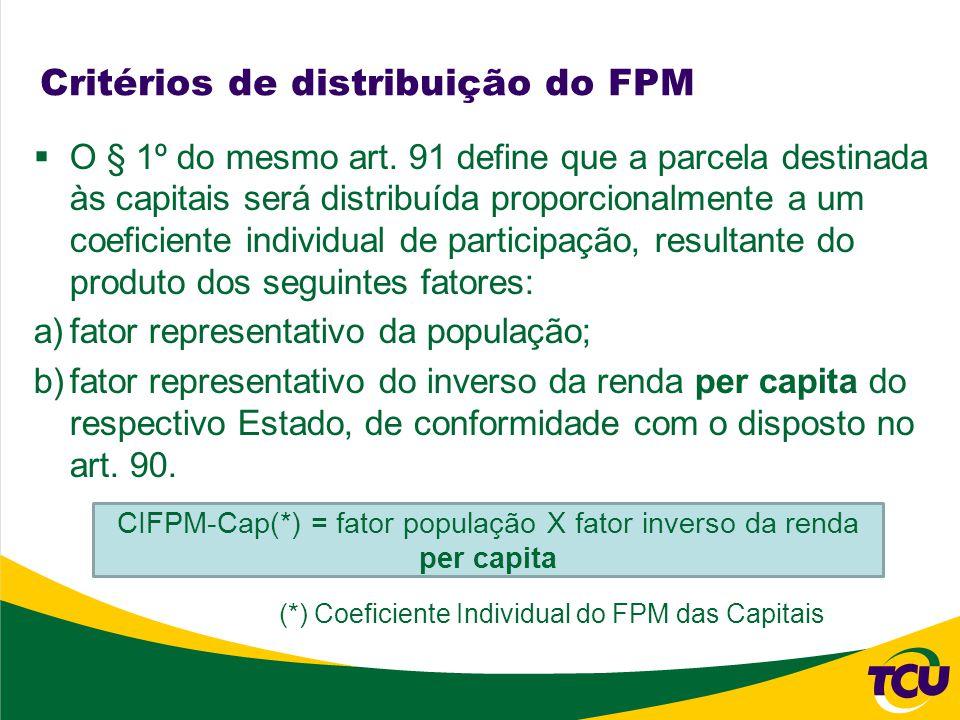 Critérios de distribuição do FPM O § 1º do mesmo art.
