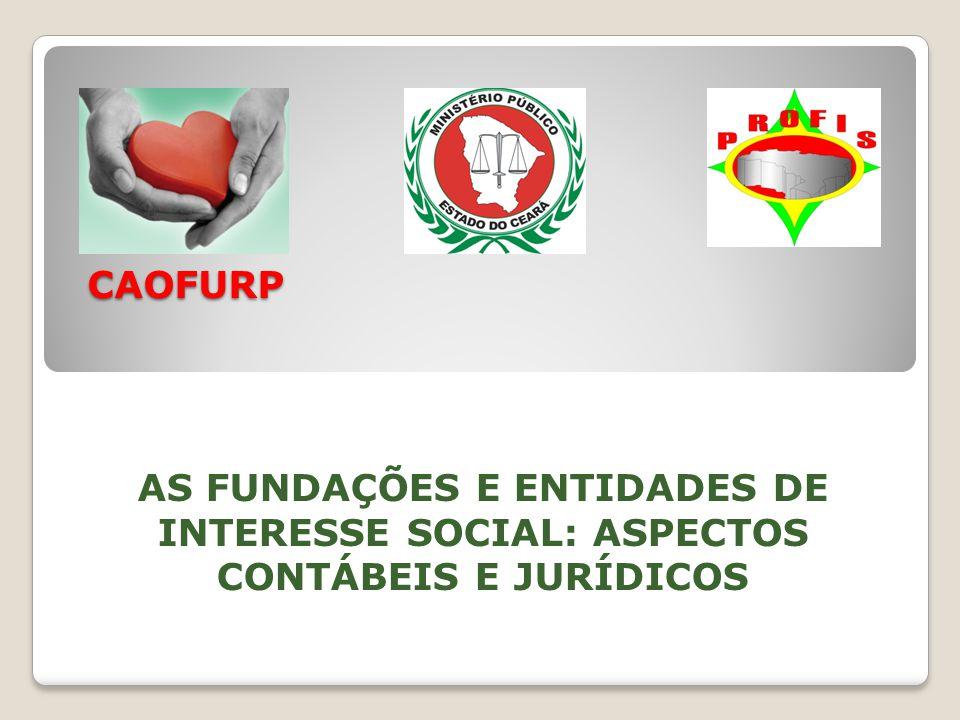 CAOFURP CAOFURP AS FUNDAÇÕES E ENTIDADES DE INTERESSE SOCIAL: ASPECTOS CONTÁBEIS E JURÍDICOS
