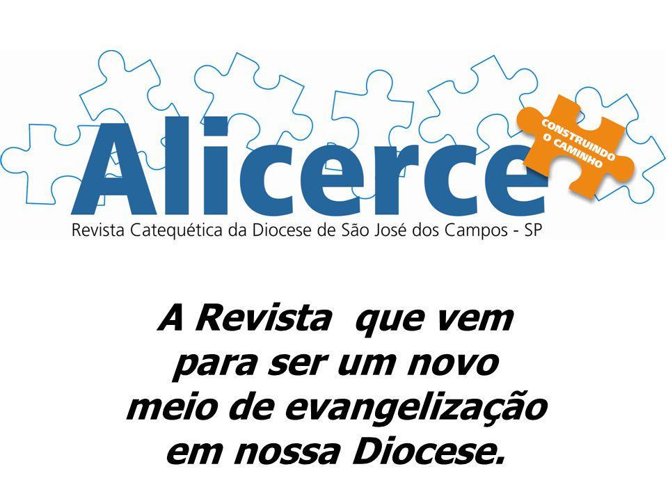 A Revista que vem para ser um novo meio de evangelização em nossa Diocese.