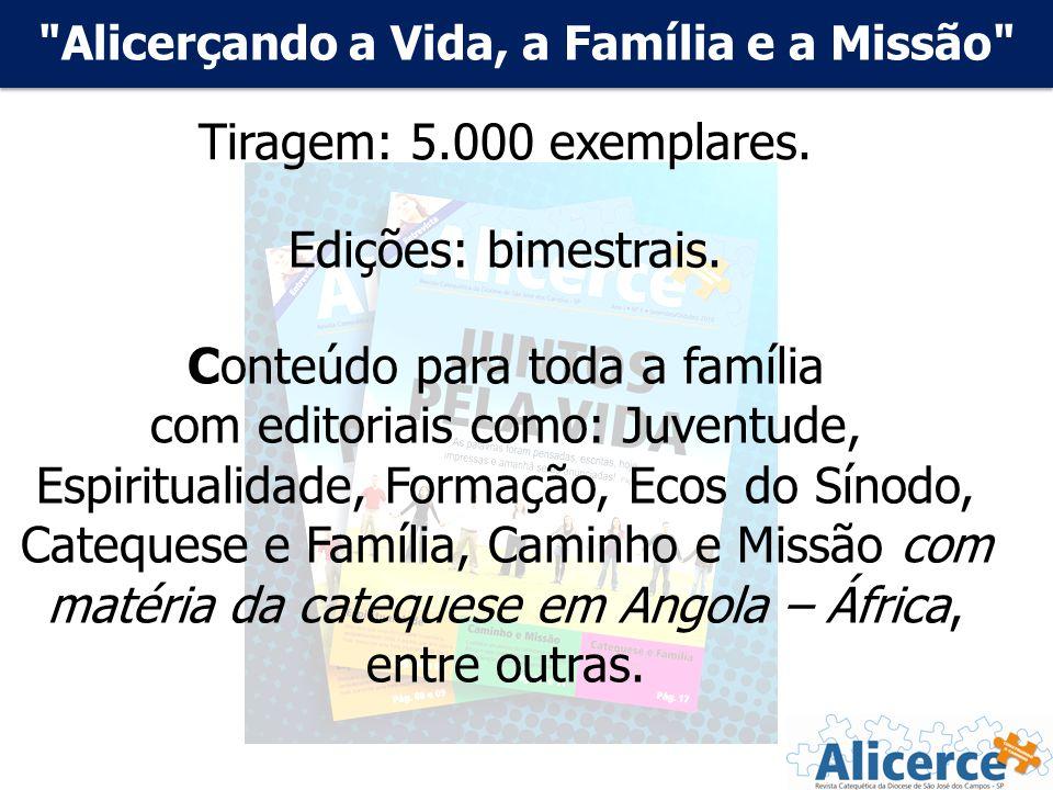 Alicerçando a Vida, a Família e a Missão Tiragem: 5.000 exemplares.