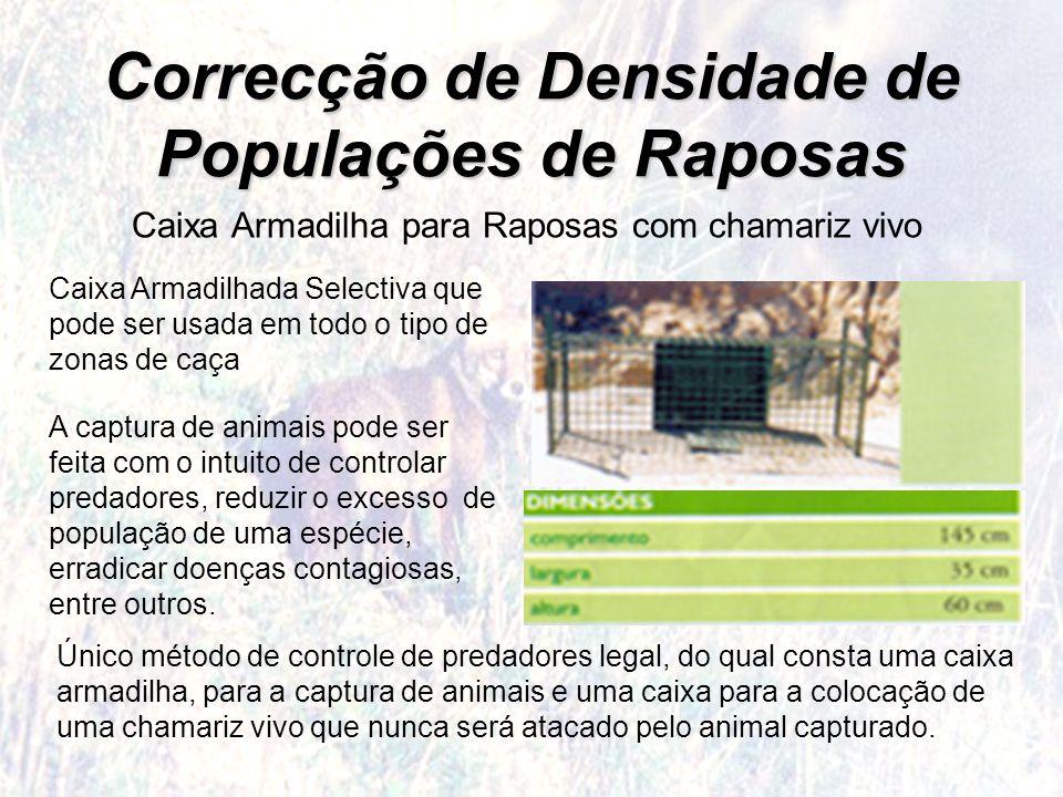 Correcção de Densidade de Populações de Raposas Caixa Armadilha para Raposas com chamariz vivo Caixa Armadilhada Selectiva que pode ser usada em todo