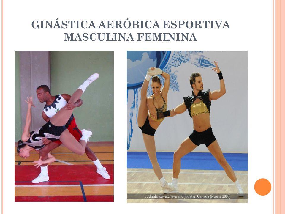 GINÁSTICA AERÓBICA ESPORTIVA MASCULINA FEMININA