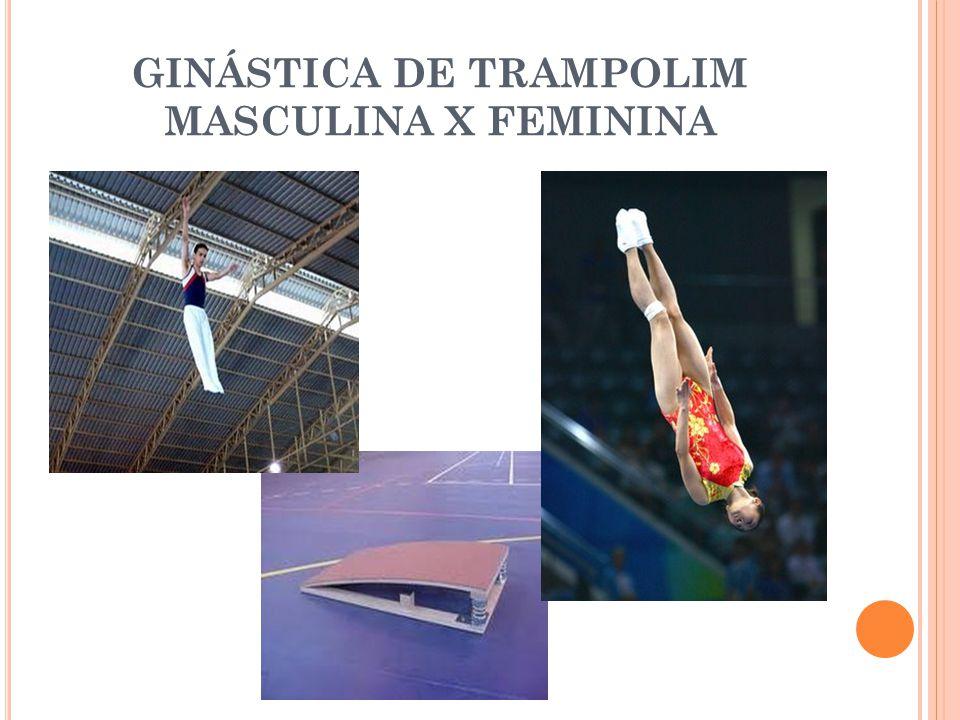 GINÁSTICA DE TRAMPOLIM MASCULINA X FEMININA