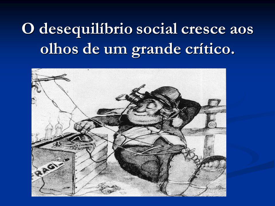 O desequilíbrio social cresce aos olhos de um grande crítico.
