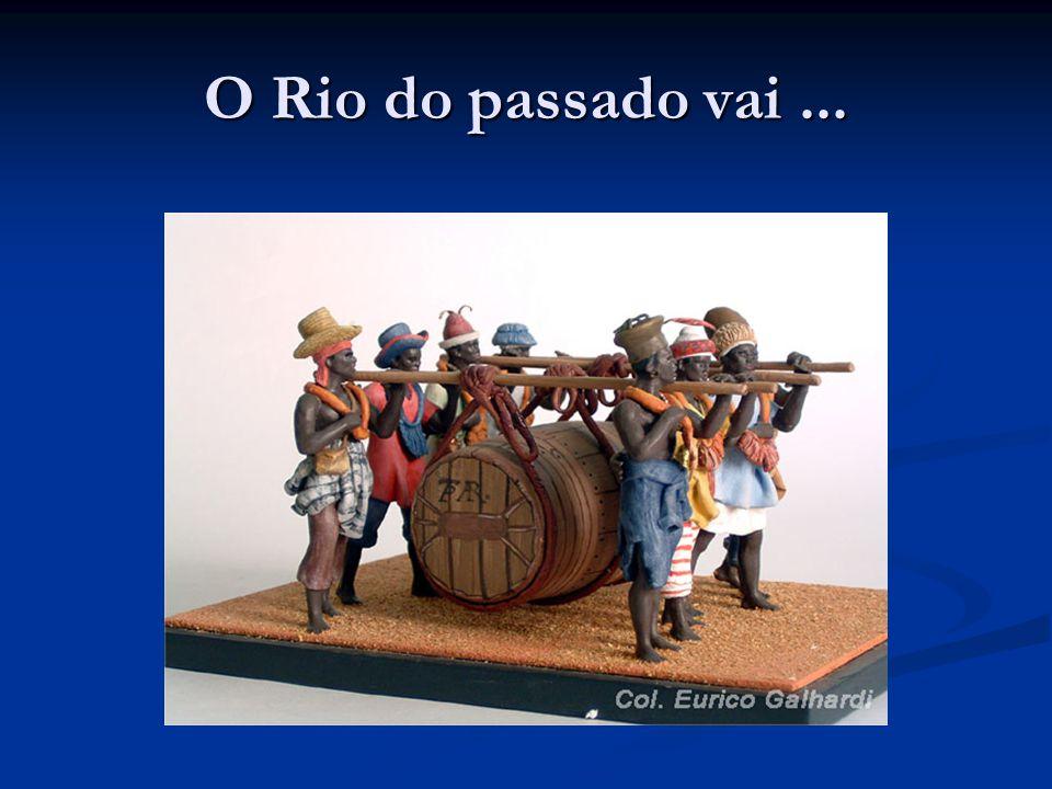 O Rio do passado vai...