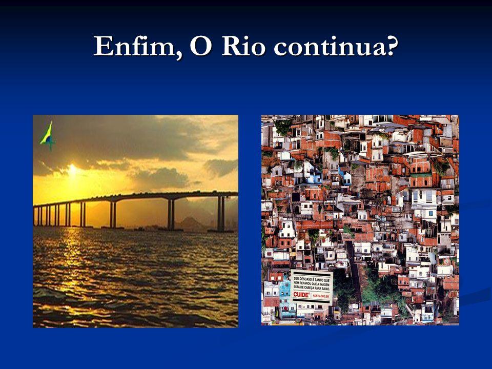 Enfim, O Rio continua?