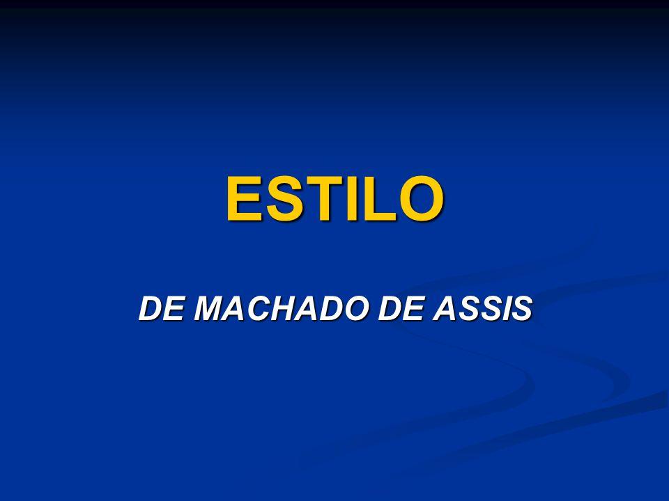 ESTILO DE MACHADO DE ASSIS