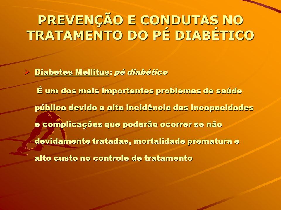 Pé Diabético:Ações da equipe multiprofissional de saúde Shirley Martins Enf. Esp. em Estomaterapia Coord. CPTF do HUFMA