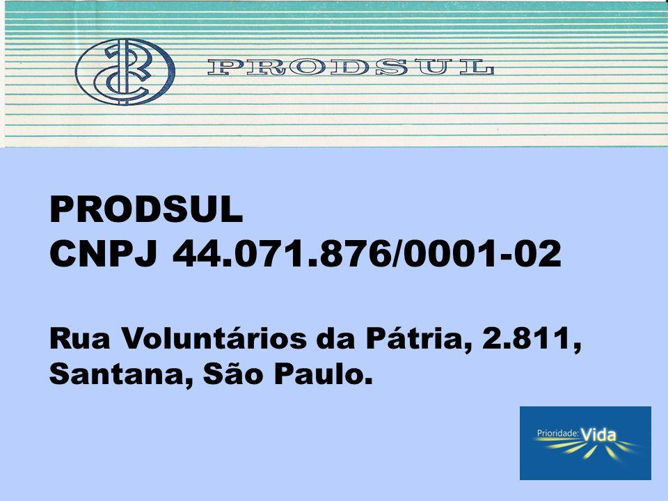 PRODSUL CNPJ 44.071.876/0001-02 Rua Voluntários da Pátria, 2.811, Santana, São Paulo.