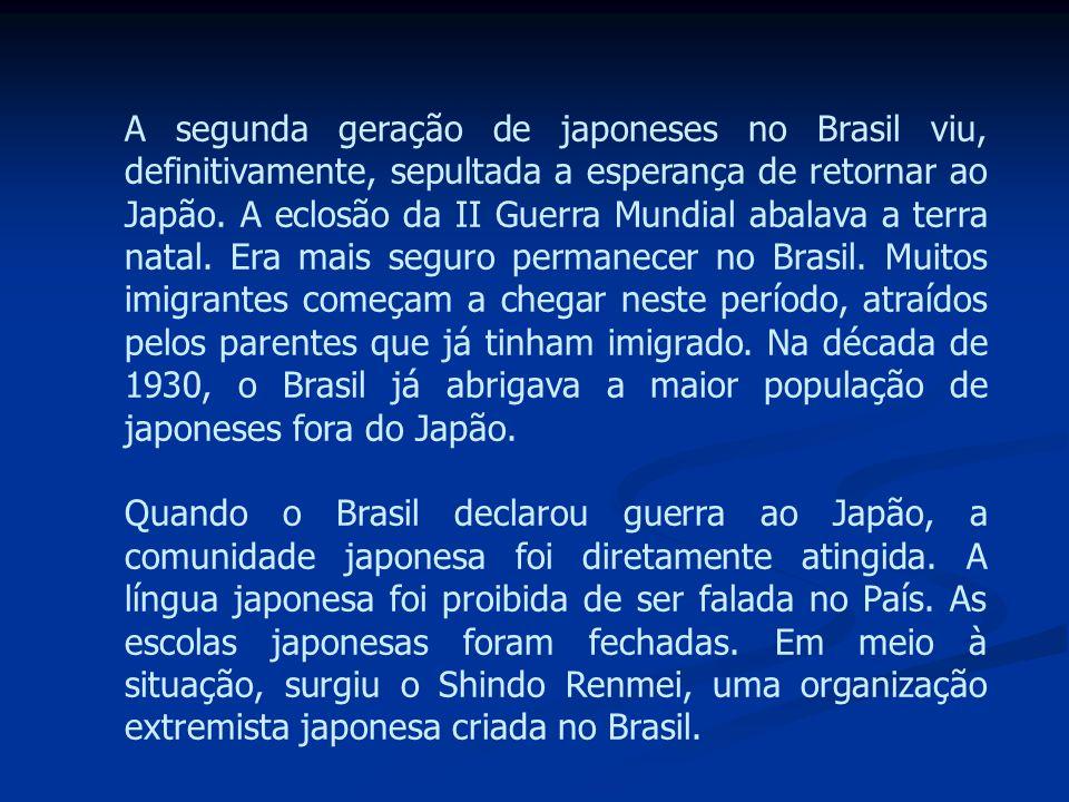 A segunda geração de japoneses no Brasil viu, definitivamente, sepultada a esperança de retornar ao Japão. A eclosão da II Guerra Mundial abalava a te