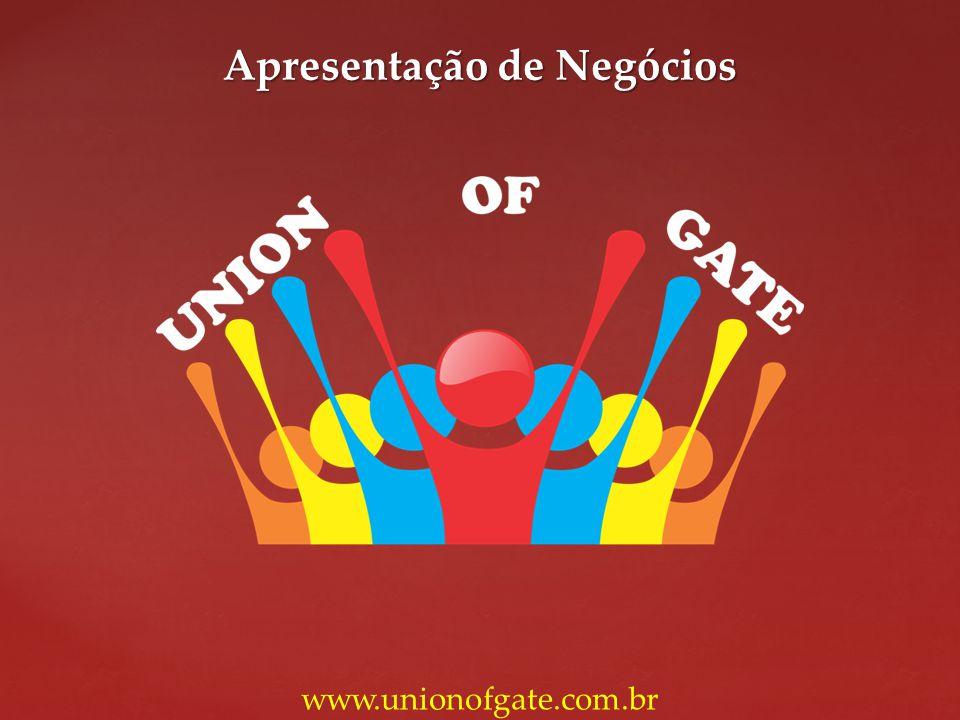Apresentação de Negócios www.unionofgate.com.br