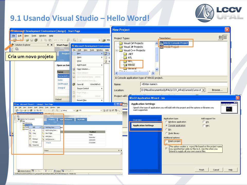 9.1 Usando Visual Studio – Hello Word! Cria um novo projeto
