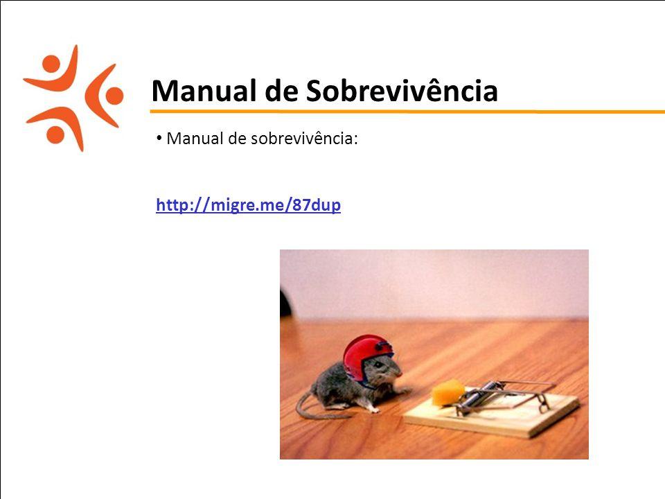 pet computação UFPE Manual de Sobrevivência Manual de sobrevivência: http://migre.me/87dup
