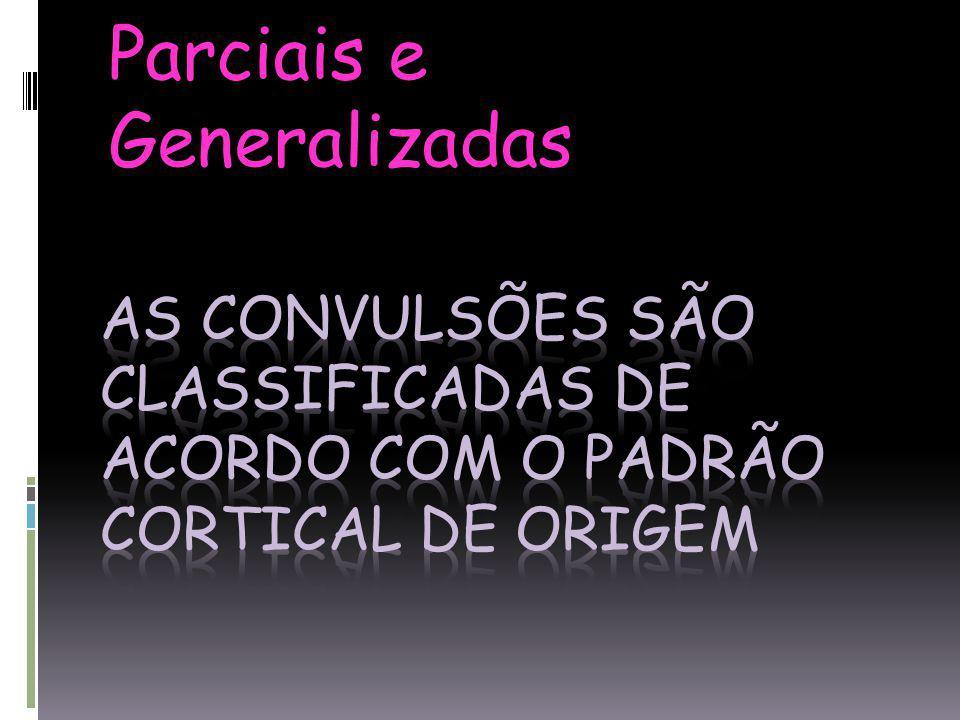 Parciais e Generalizadas