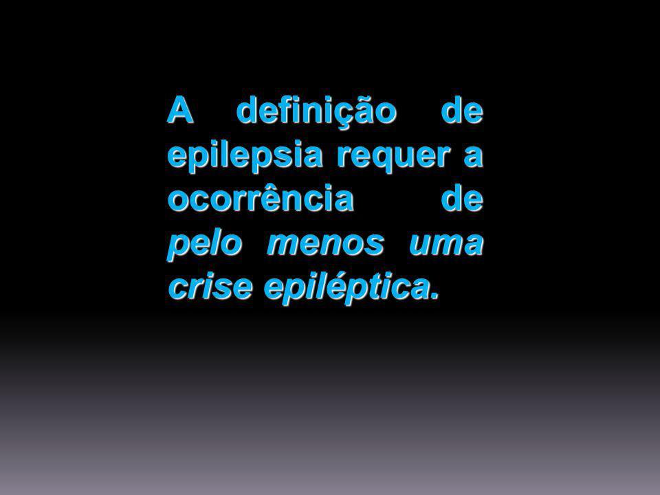 EPILEPSIA DEFINIÇÃO OPERACIONAL Epilepsia é uma condição caracterizada por crises epilépticas recorrentes (duas ou mais), não provocadas por qualquer causa imediata.