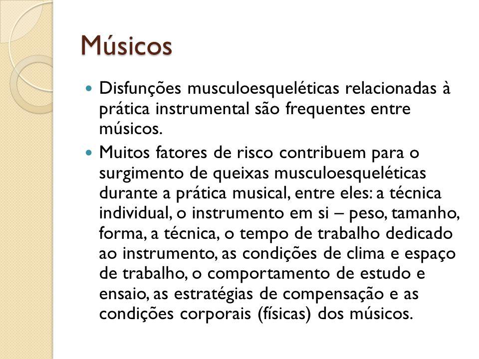 Músicos Disfunções musculoesqueléticas relacionadas à prática instrumental são frequentes entre músicos. Muitos fatores de risco contribuem para o sur