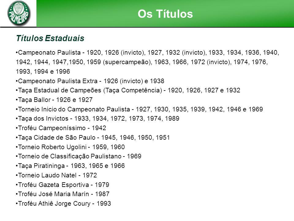 Os Títulos Títulos Interestaduais Torneio Rio-São Paulo - 1933, 1951, 1965, 1993 e 2000 Taça de Campeões Rio-São Paulo - 1926, 1934, 1942 e 1947 Trofé
