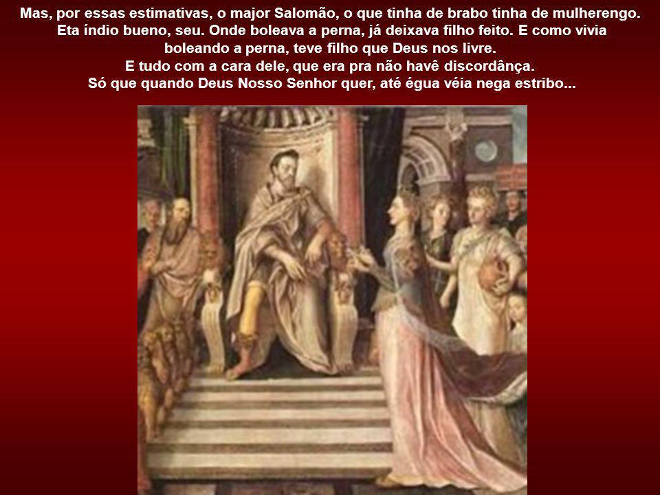 Logo a filha das predileção do major Salomão, a tal de Maria Madalena, fugiu da estância e foi sê china de bolicho.