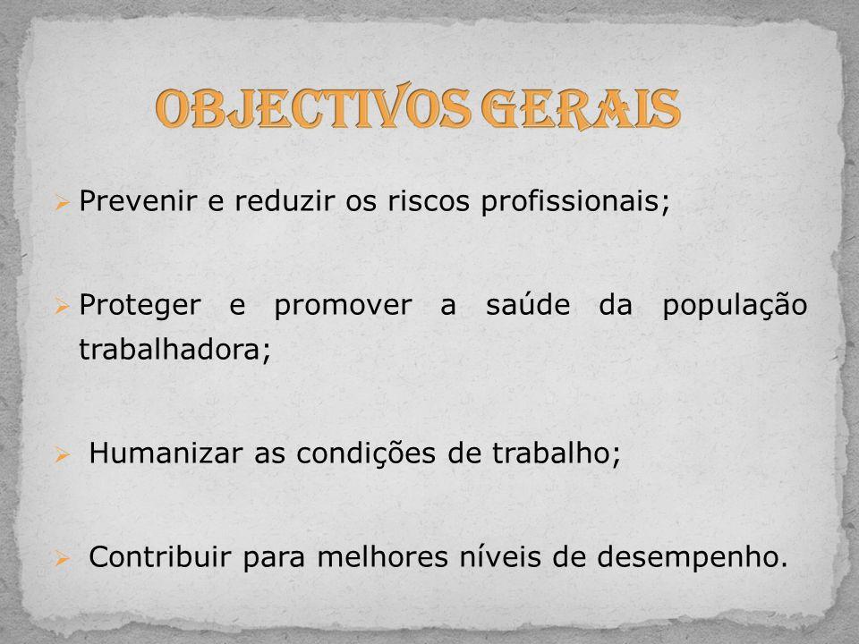 Prevenir e reduzir os riscos profissionais; Proteger e promover a saúde da população trabalhadora; Humanizar as condições de trabalho; Contribuir para