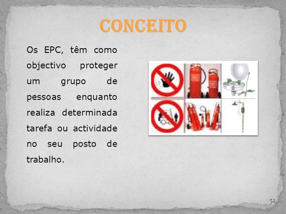 52 Conceito Os EPC, têm como objectivo proteger um grupo de pessoas enquanto realiza determinada tarefa ou actividade no seu posto de trabalho.