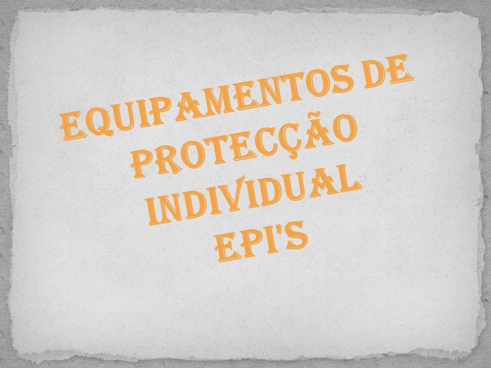 Equipamentos de Protecção Individual EPI's