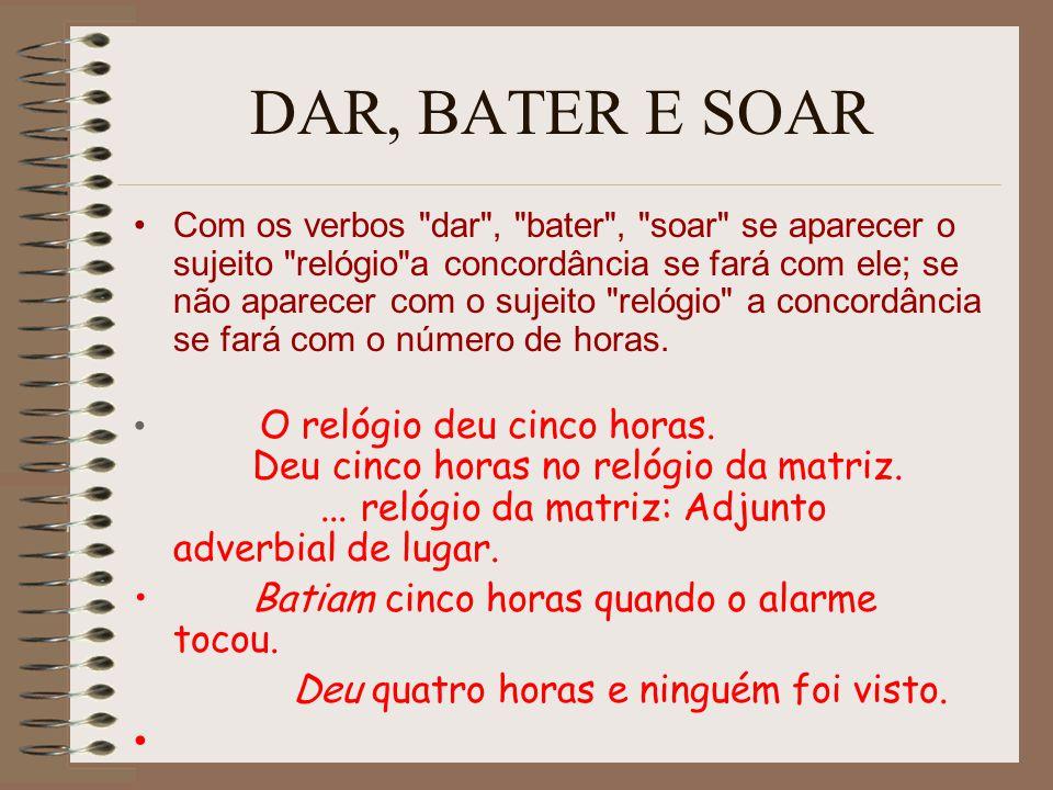 DAR, BATER E SOAR Com os verbos