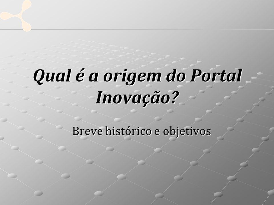 Qual é a origem do Portal Inovação Breve histórico e objetivos