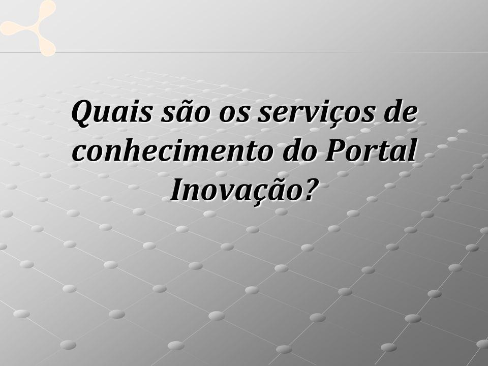 Quais são os serviços de conhecimento do Portal Inovação