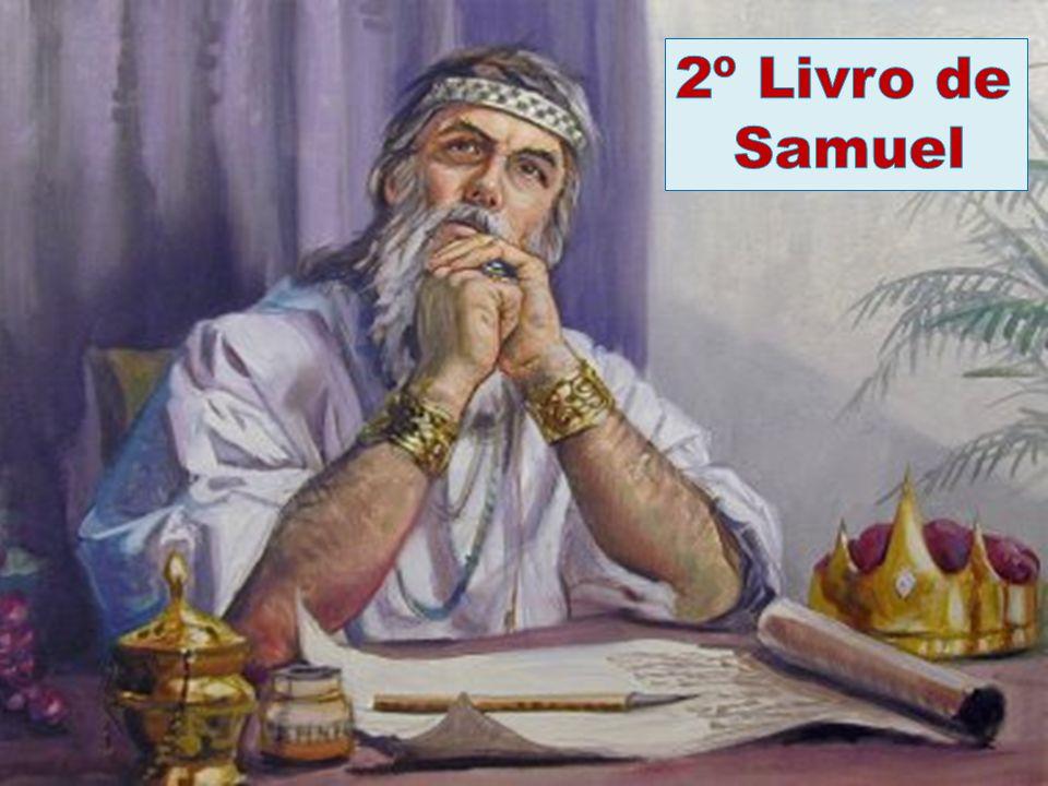 O 2º Livro de Samuel continua a narração do primeiro.