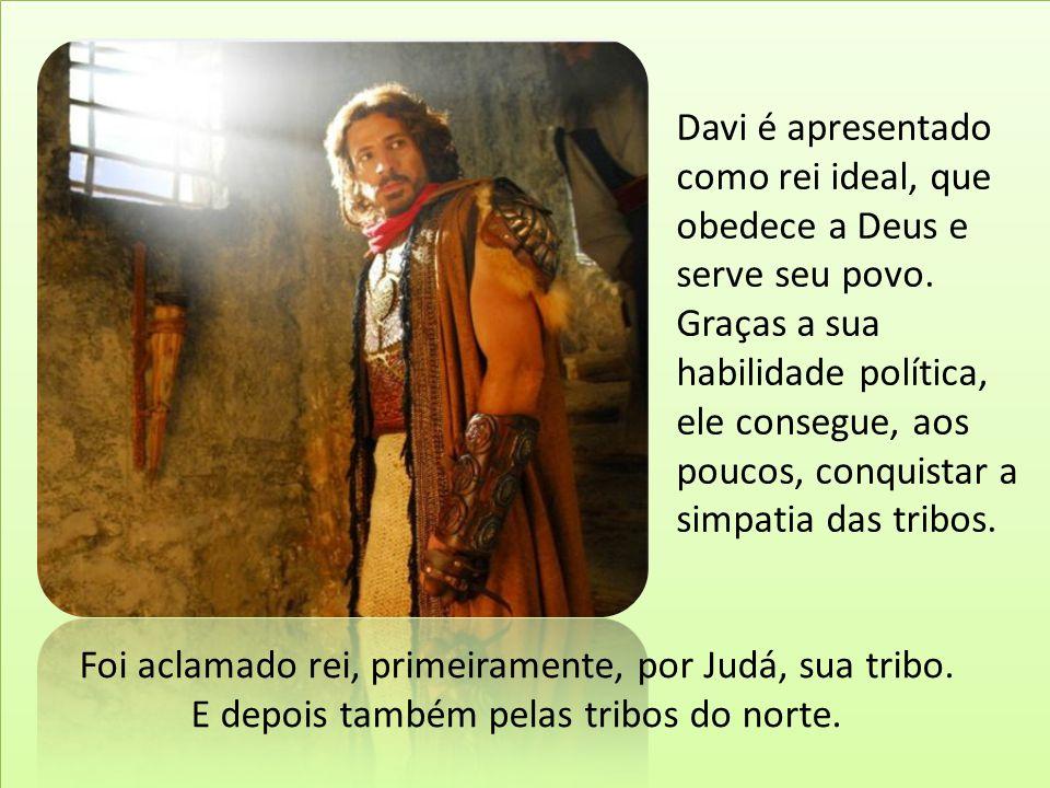 Davi é apresentado como rei ideal, que obedece a Deus e serve seu povo. Graças a sua habilidade política, ele consegue, aos poucos, conquistar a simpa