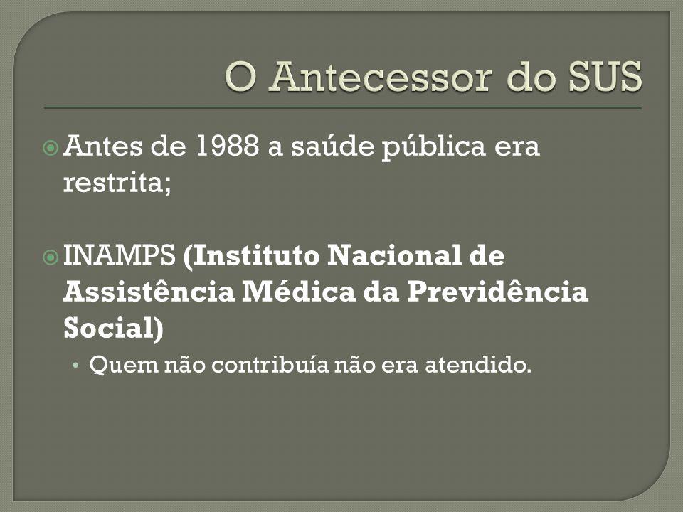 Em 1988 a nova constituição previa a criação de um novo sistema de saúde, a lei prevê um atendimento único e universal.
