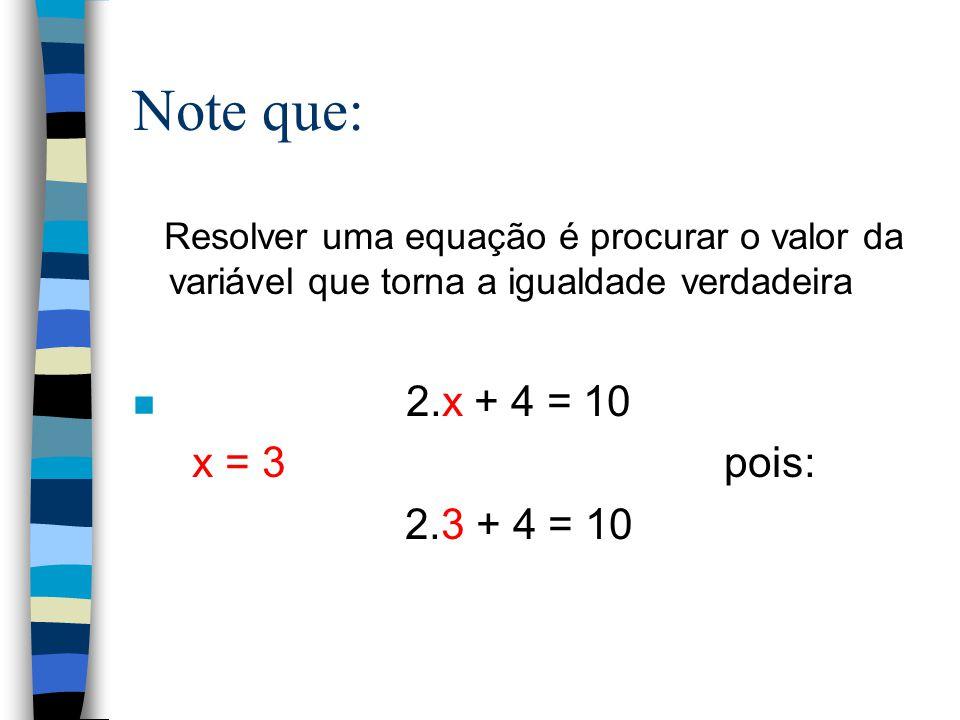 n Resolva: n x + 3 = 5 n S = {2}