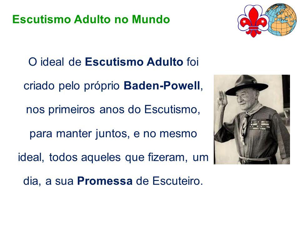O ideal de Escutismo Adulto foi criado pelo próprio Baden-Powell, nos primeiros anos do Escutismo, para manter juntos, e no mesmo ideal, todos aqueles