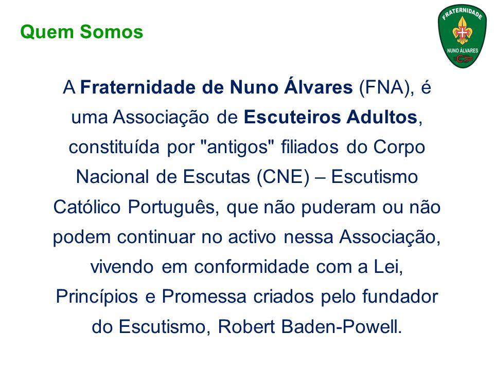A Fraternidade de Nuno Álvares (FNA), é uma Associação de Escuteiros Adultos, constituída por