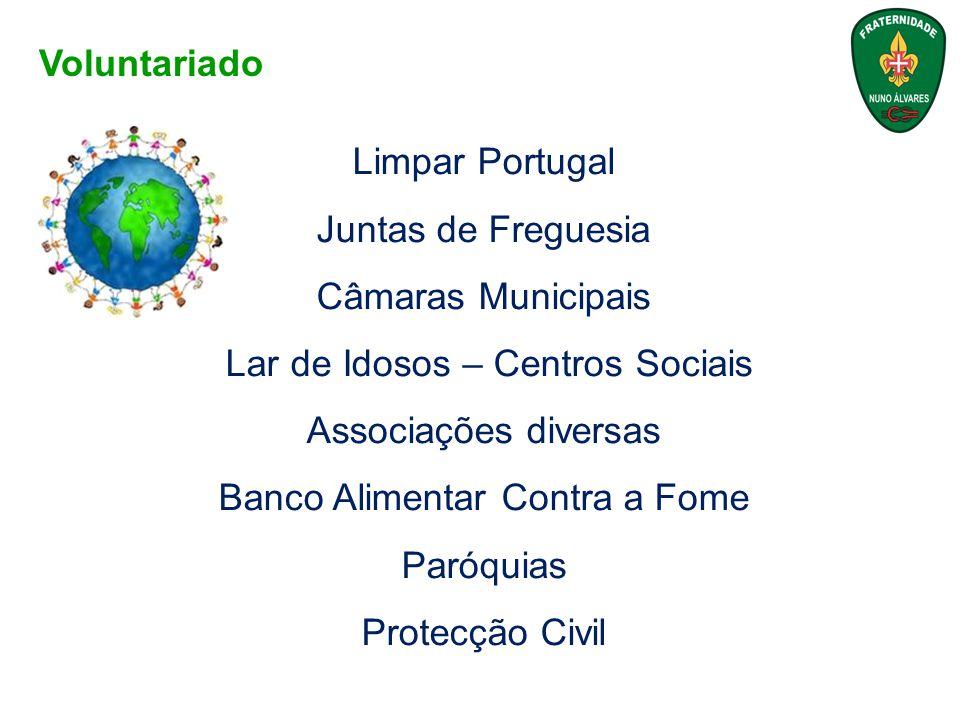 Voluntariado Limpar Portugal Juntas de Freguesia Câmaras Municipais Lar de Idosos – Centros Sociais Associações diversas Banco Alimentar Contra a Fome