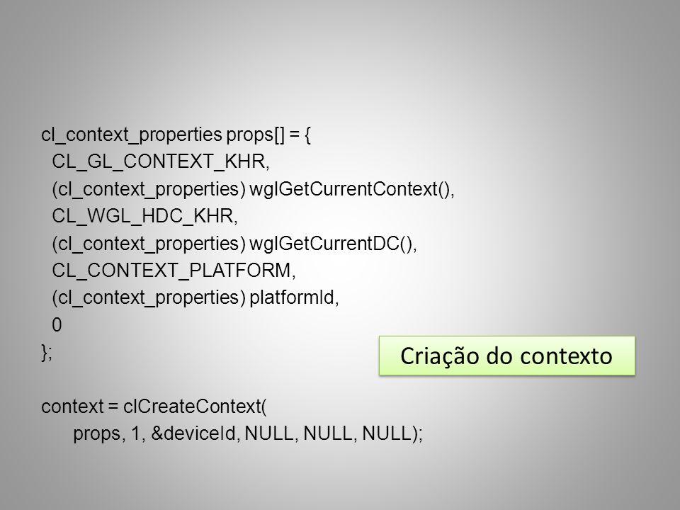 cl_context_properties props[] = { CL_GL_CONTEXT_KHR, (cl_context_properties) wglGetCurrentContext(), CL_WGL_HDC_KHR, (cl_context_properties) wglGetCur
