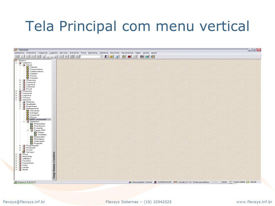 www.flexsys.inf.brFlexsys Sistemas – (19) 32942525flexsys@flexsys.inf.br Tela Principal com menu vertical