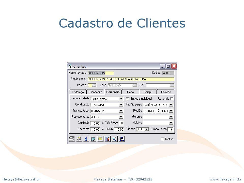 www.flexsys.inf.brFlexsys Sistemas – (19) 32942525flexsys@flexsys.inf.br Cadastro de Clientes