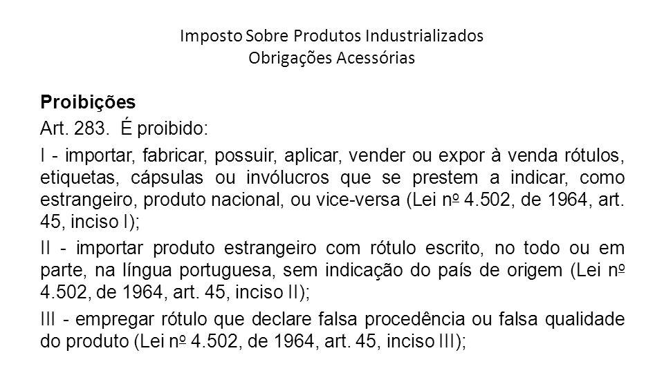 Imposto Sobre Produtos Industrializados Obrigações Acessórias Proibições Art.