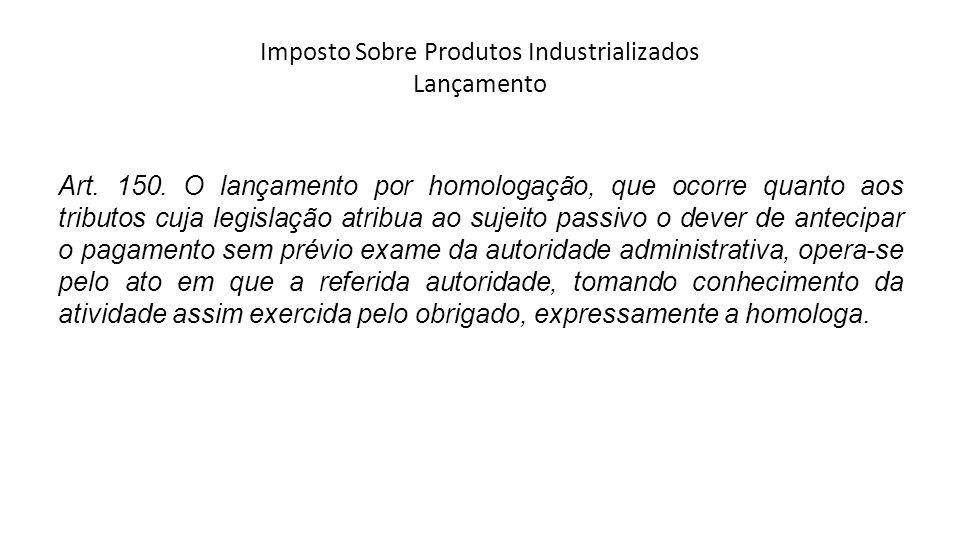 Imposto Sobre Produtos Industrializados Lançamento Art.