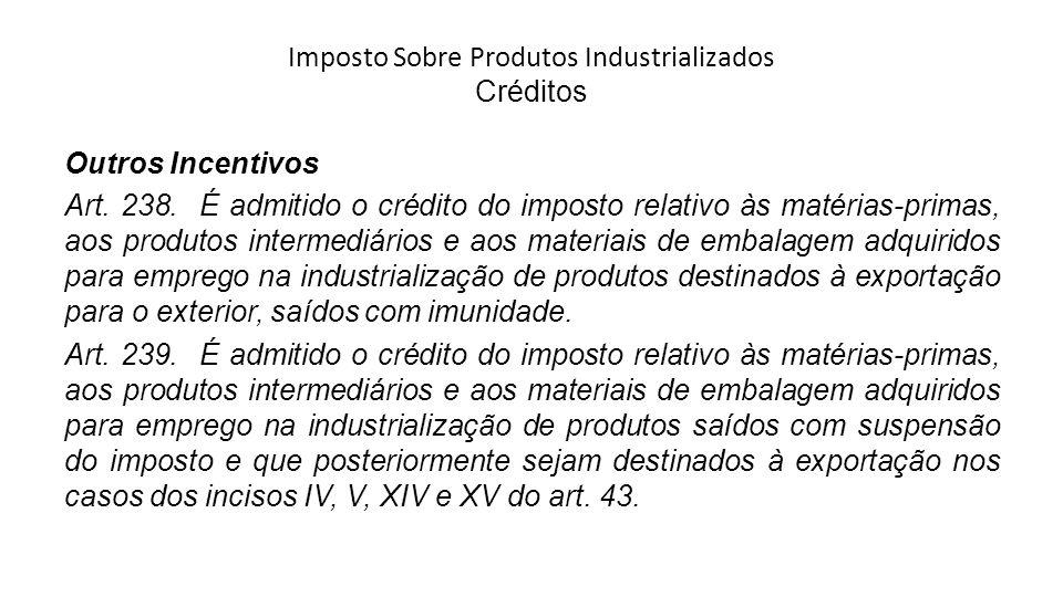Imposto Sobre Produtos Industrializados Créditos Outros Incentivos Art.