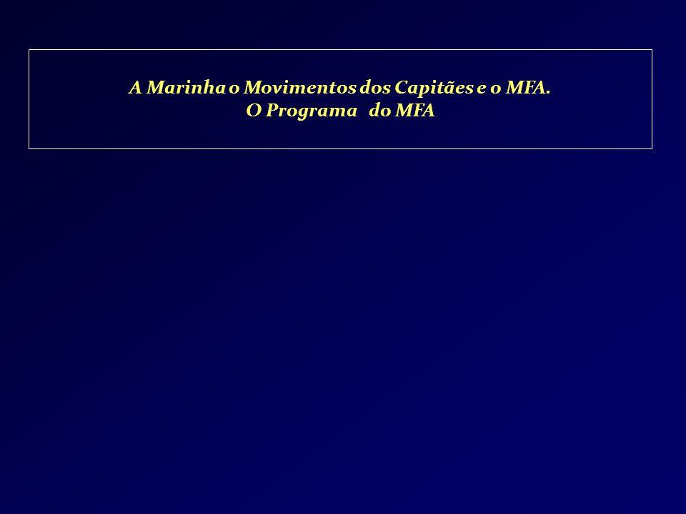 A Marinha o Movimentos dos Capitães e o MFA. O Programa do MFA