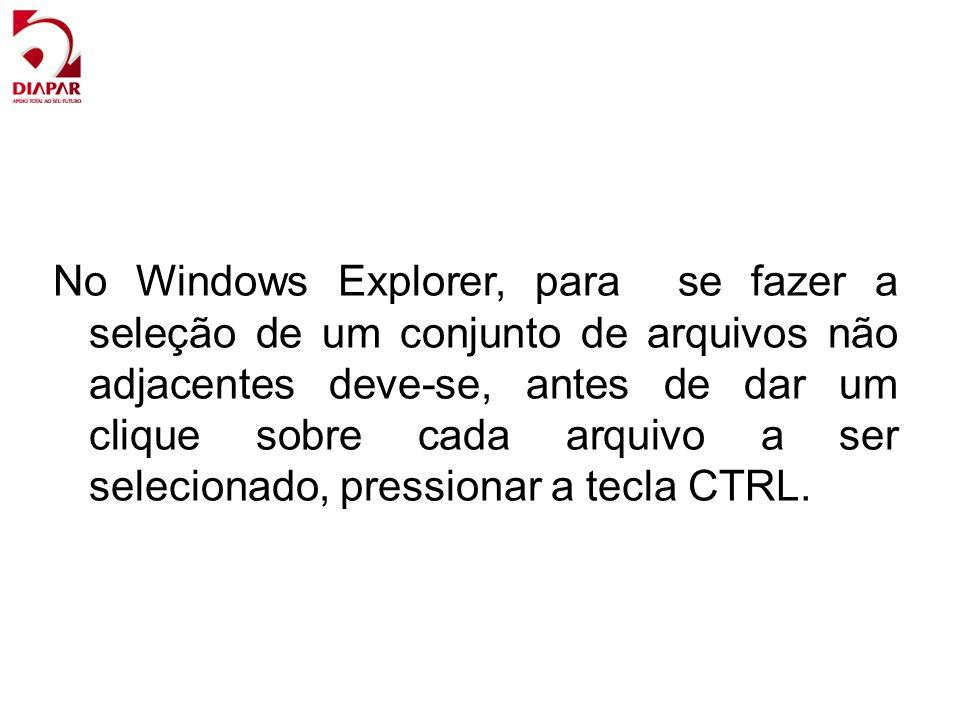 No Windows Explorer, para se fazer a seleção de um conjunto de arquivos não adjacentes deve-se, antes de dar um clique sobre cada arquivo a ser seleci