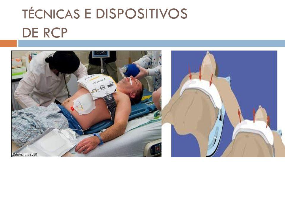 TÉCNICAS E DISPOSITIVOS DE RCP