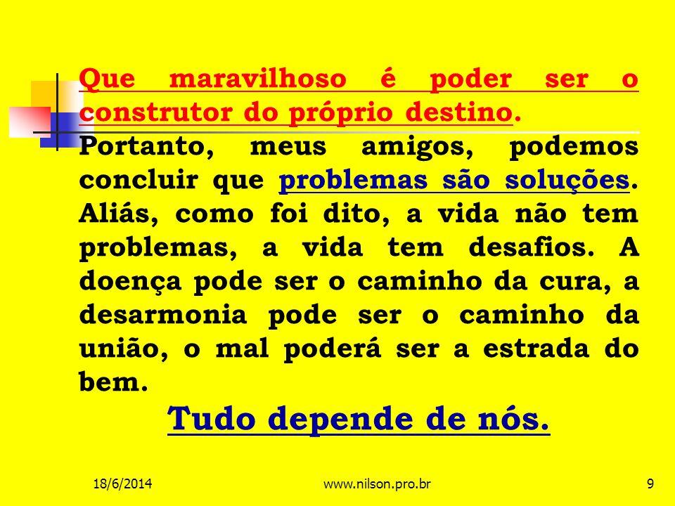 SEJAM FELIZES 18/6/201460www.nilson.pro.br