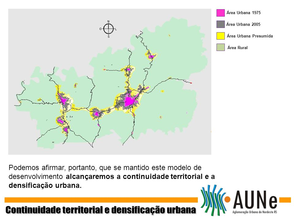 Podemos afirmar, portanto, que se mantido este modelo de desenvolvimento alcançaremos a continuidade territorial e a densificação urbana. Área Urbana
