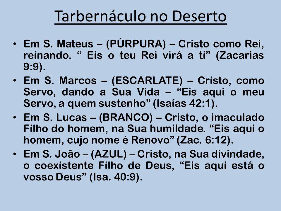 Em S. Mateus – (PÚRPURA) – Cristo como Rei, reinando. Eis o teu Rei virá a ti (Zacarias 9:9). Em S. Marcos – (ESCARLATE) – Cristo, como Servo, dando a