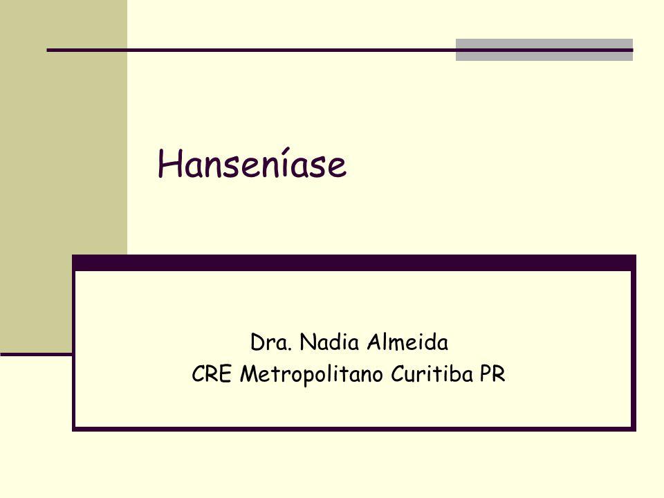 Hanseníase Dra. Nadia Almeida CRE Metropolitano Curitiba PR